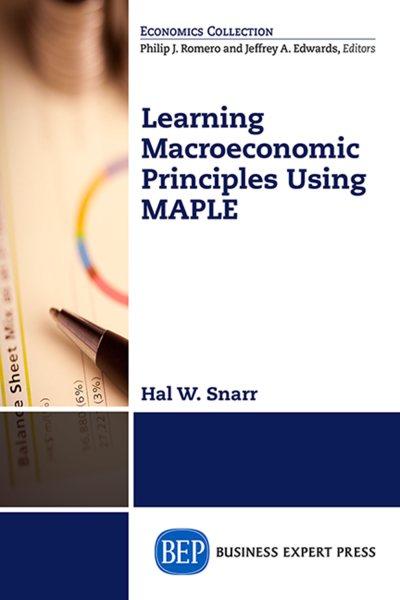 Learning macroeconomic principles using Maple