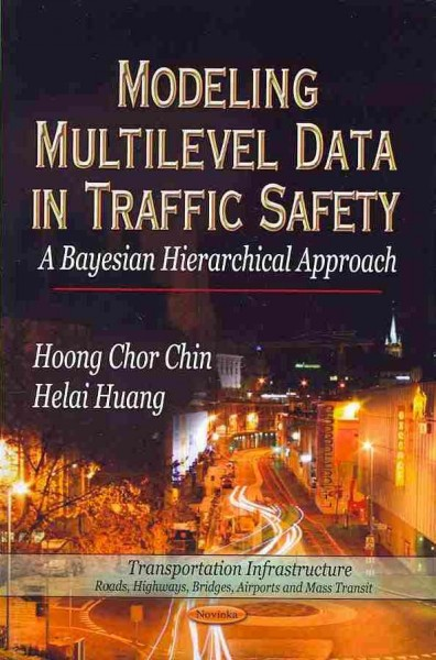Modeling multilevel data in traffic safety : : a Bayesian hierarchical approach