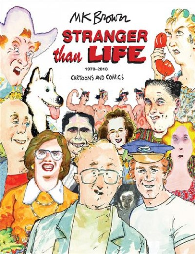 Stranger than life : : cartoons and comics- 1970-2013