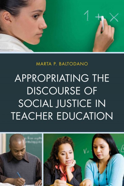 Appropriating the discourse of social justice in teacher education /