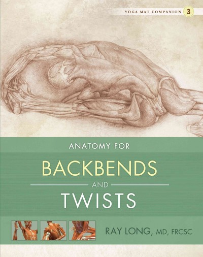 Anatomy for backbends and twists /