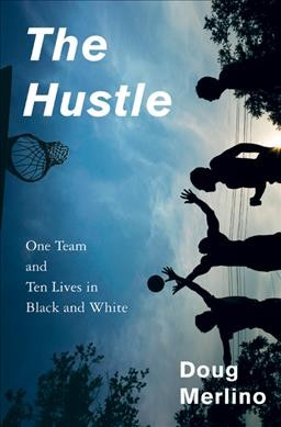 The hustle : one team and ten lives in Black and White /