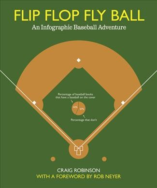 Flip flop fly ball : an infographic baseball adventure /