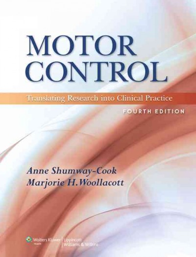 Motor control : translating research into clinical practice /