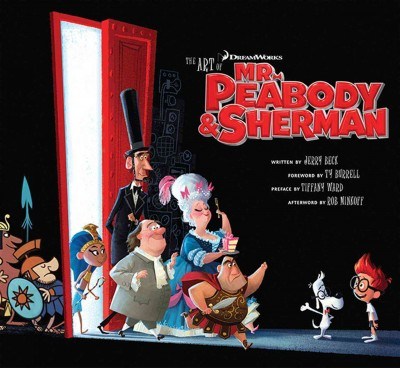 The art of Mr. Peabody & Sherman /