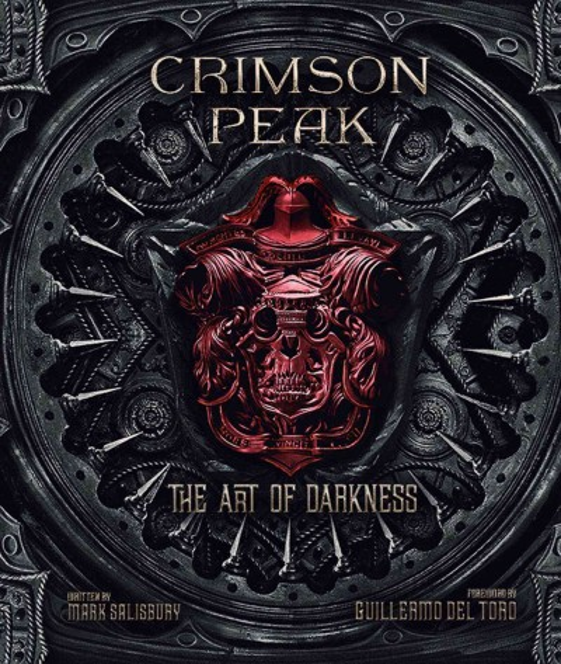 Crimson peak : : the art of darkness