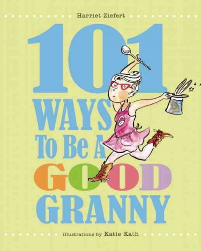 101 Ways to Be a Good Grandma