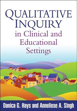 Qualitative inquiry in clinical and educational settings /