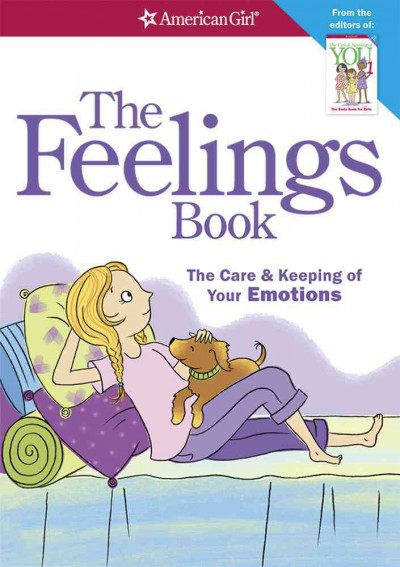 The feelings book : the care & keeping of your emotions /