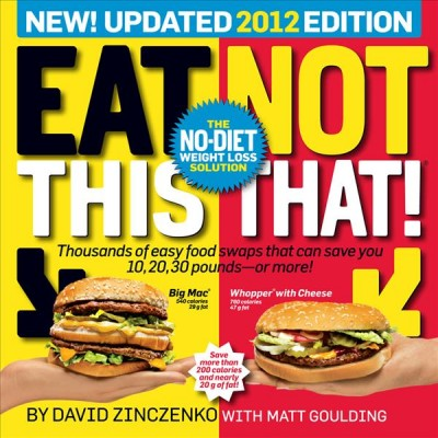 Eat this, not that! 2012 : the no-diet weight loss solution /