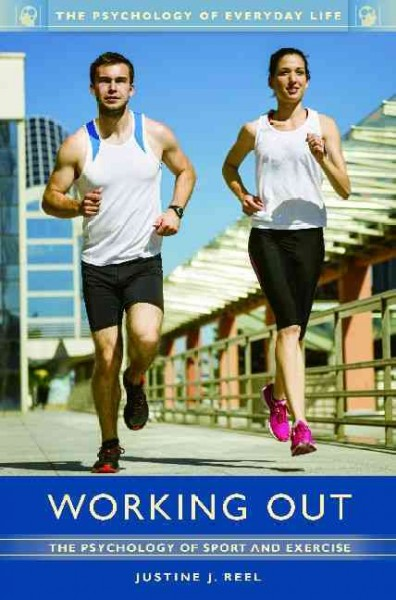 Working out : the psychology of sport and exercise /