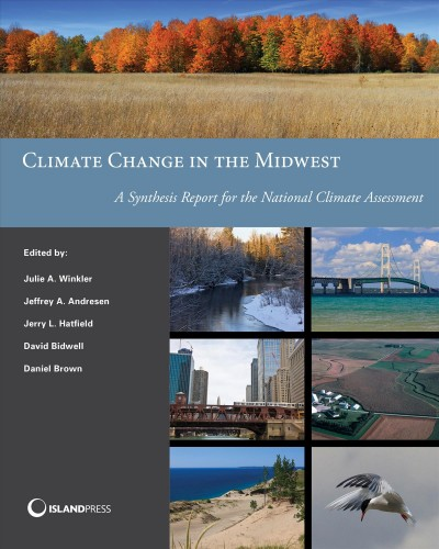 Climate change in the Midwest : a synthesis report for the national climate assessment /