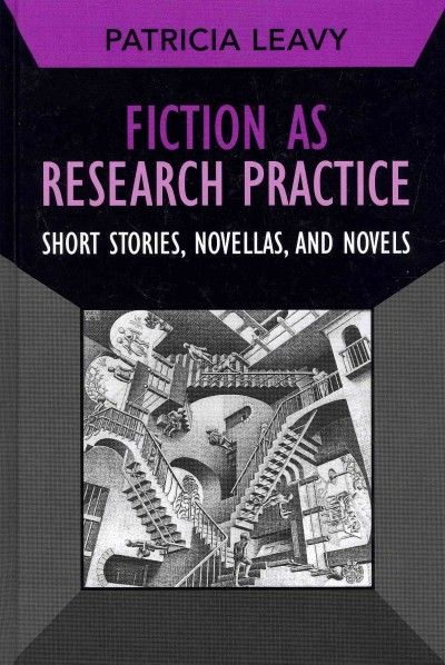 Fiction as research practice : short stories, novellas, and novels /