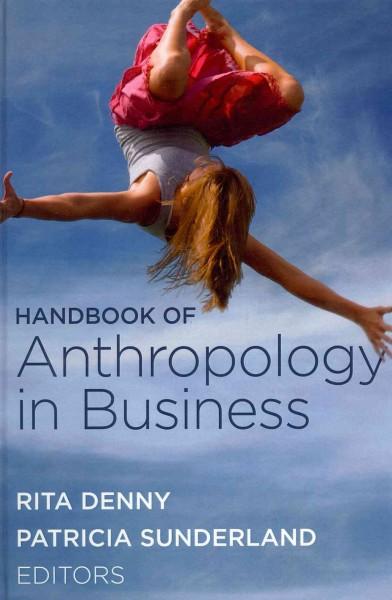 Handbook of anthropology in business /
