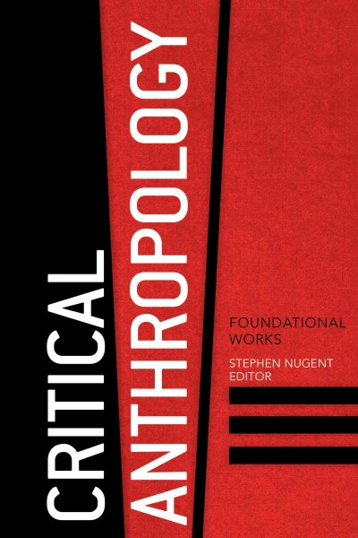 Critical anthropology : foundational works /