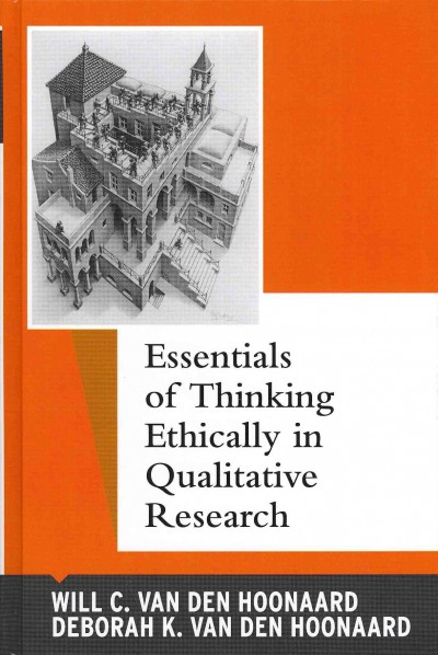 Essentials of thinking ethically in qualitative research /