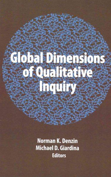 Global dimensions of qualitative inquiry /