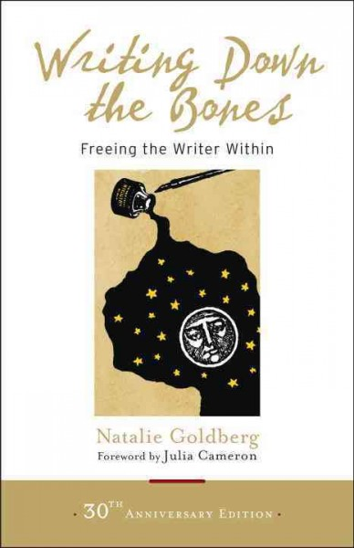 Writing down the bones : freeing the writer within /