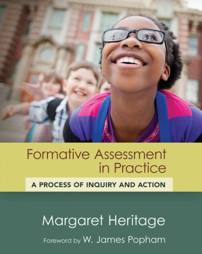 Formative assessment in practice : a process of inquiry and action /