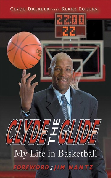 Clyde the glide : my life in basketball /