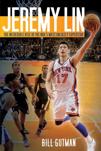 Jeremy Lin : the incredible rise of the NBA