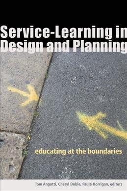 Service-learning in design and planning : education at the boundaries /