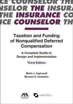 Taxation and funding of nonqualified deferred compensation : : a complete guide to design and implementation