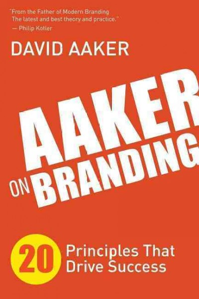 Aaker on branding:20 principles that drive success