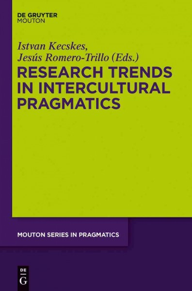 Research trends in intercultural pragmatics /