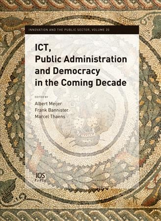 ICT, public administration and democracy in the coming decade /