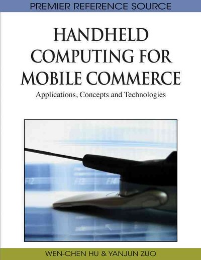 Handheld computing for mobile commerce : applications, concepts and technologies /