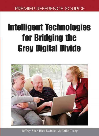 Intelligent technologies for bridging the grey digital divide /