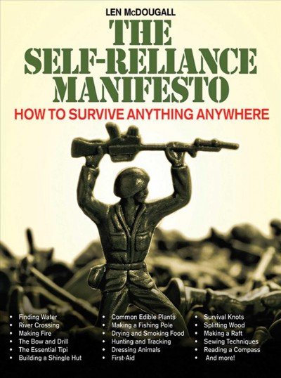 The self-reliance manifesto : how to survive anything, anywhere /