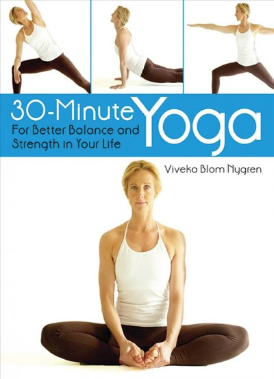 30-minute yoga : for better balance and strength in your life /