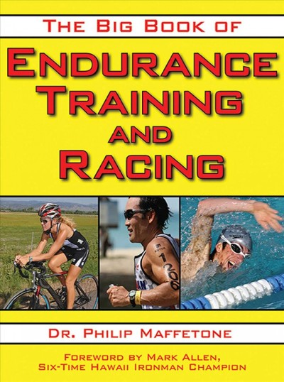 The big book of endurance training and racing /