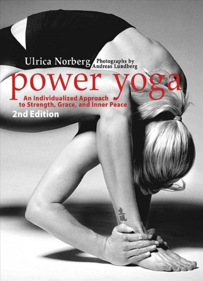 Power yoga : an individualized approach to strength, grace, and inner peace /