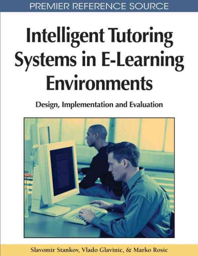 Intelligent tutoring systems in e-learning environments : design, implementation and evaluation /