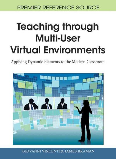 Teaching through multi-user virtual environments : applying dynamic elements to the modern classroom /