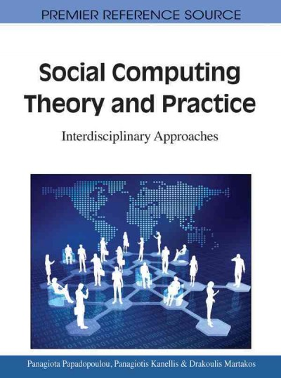 Social computing theory and practice : interdisciplinary approaches /