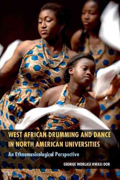 West African drumming and dance in North American universities : : an ethnomusicological perspective