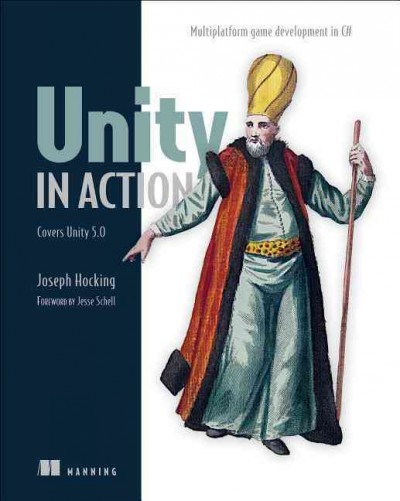 Unity in action : : multiplatform game development in C#