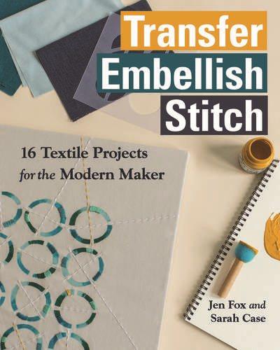 Transfer, Embellish, Stitch