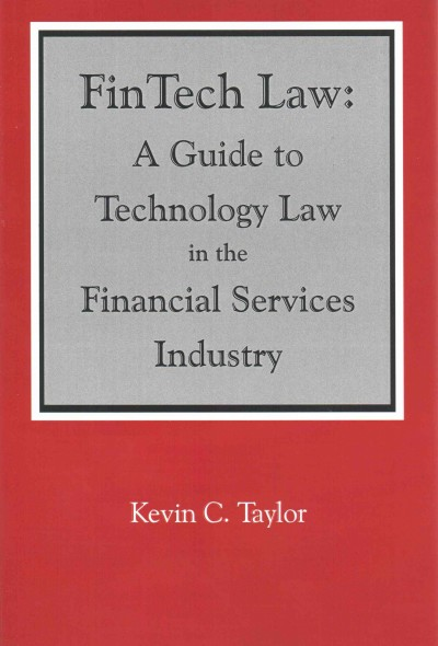 FinTech Law:A Guide to Technology Law in the Financial Services Industry