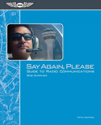 Say again- please : : guide to radio communications