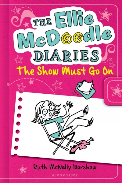 The Ellie McDoodle diaries : the show must go on