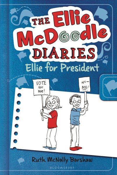 The Ellie McDoodle diaries : Ellie for president
