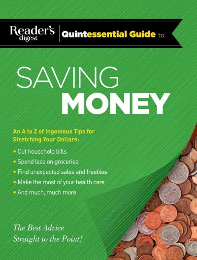 Reader's Digest Quintessential Guide to Saving Money