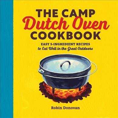 The Camp Dutch Oven Cookbook
