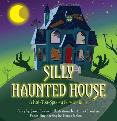 Silly haunted house : a not-too-spooky pop-up book /