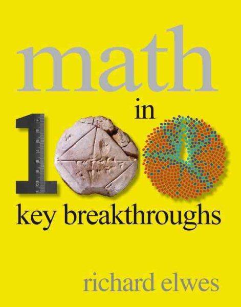 Math in 100 key breakthroughs /